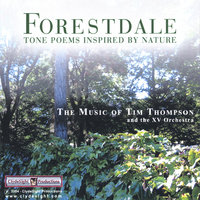Forestdale - Tone Poems Inspired by Nature — Tim Thompson