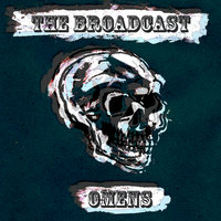 Omens — The Broadcast