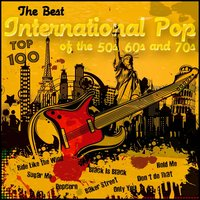 The Best International Pop of the 50s, 60s and 70s - Top 100 — сборник