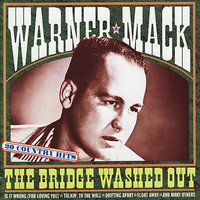 The Bridge Washed Out — Warner Mack