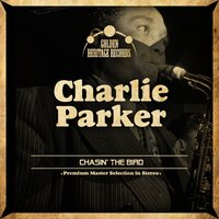 Chasin' the Bird — Charlie Parker, Джордж Гершвин