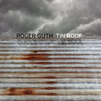 Tin Roof — Roger Guth