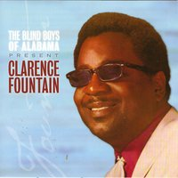 The Best Of The Blind Boys Of Alabama & Clarence Fountain — The Blind Boys Of Alabama & Clarence Fountain