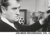 Joe Meek Recordings, Vol. 4 — сборник
