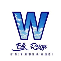 Fly the W (Reverse of the Curse) — Blk Reign
