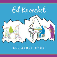 All About Hymn — Ed Knoeckel