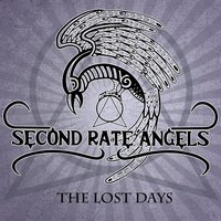 The Lost Days — Second Rate Angels