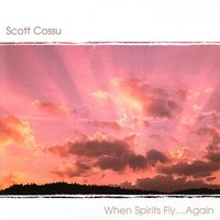 When Spirits Fly Again — Scott Cossu