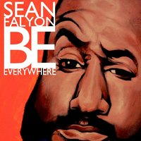 Be Everywhere — Sean Falyon