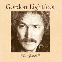 Songbook — Gordon Lightfoot