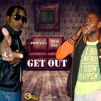 Get Out - Single — Propally, Real Tee