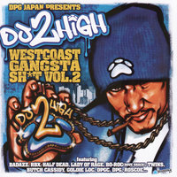 DPG Japan Presents Do 2 High West Coast Gangsta Sh*t — Dogg Pound Presents RBX, Kurupt & Various Others