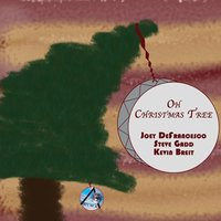 Oh Christmas Tree — Joey DeFrancesco, Steve Gadd, Kevin Breit