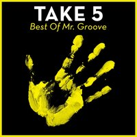 Take 5 - Best Of Mr. Groove — Mr. Groove