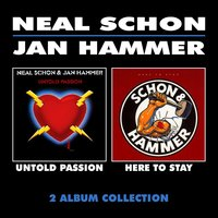 Untold Passion & Here to Stay — Neal Schon & Jan Hammer