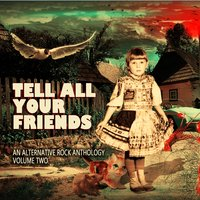 Tell All Your Friends: An Alternative Rock Anthology, Vol. 2 — сборник