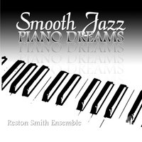 Smooth Jazz Piano Dreams — Reston Smith Ensemble