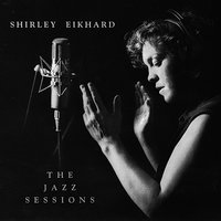 The Jazz Sessions — Shirley Eikhard