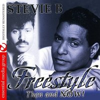 Freestyle Then & Now — Stevie B