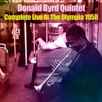 Donald Byrd Quintet: Complete Live at the Olympia 1958 — Donald Byrd Quintet