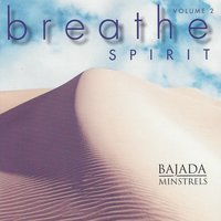 Breathe Spirit, Vol. 2 — Bajada Minstrels