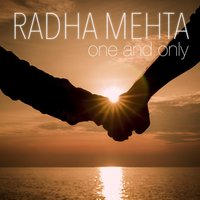 One and Only — Radha Mehta