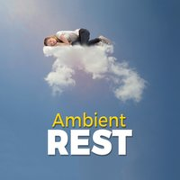 Ambient Rest — Ambient