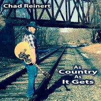 As Country as It Gets — Chad Reinert