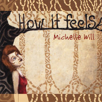How It Feels — Michelle Will
