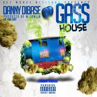 Gass House (feat. The Set) — Danny Dibase