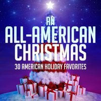 An All-American Christmas - 30 American Holiday Favorites — сборник