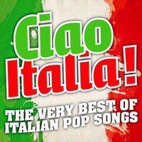 The Very Best Of Italian Pop Songs — Ciao Italia !