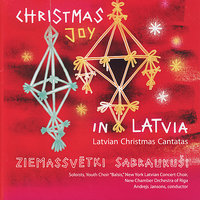 Christmas Joy in Latvia — Andrejs Jansons, New York Latvian Concert Choir, Youth Choir, New Chamber Orchestra of Riga