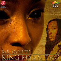 Ms. Vanity - Single — TMG, King Mas, King Mas & TMG