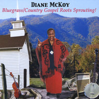 Bluegrass/Country Gospel Roots Sprouting! — Diane McKoy