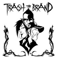 Trash the Brand — Trash the Brand