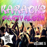 Karaoke Party Album - 100 Hits, Vol. 5 — The Karaoke Party Poppers