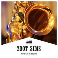 Finders Keepers — Zoot Sims