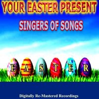 Your Easter Present - Singers of Songs — сборник