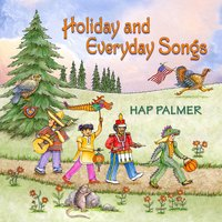 Holiday and Everyday Songs — Hap Palmer
