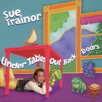 Under Tables, Out Back Doors — Sue Trainor