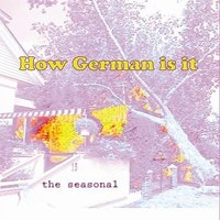 The Seasonal — How German Is It