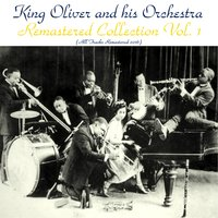 Remastered Collection — King Oliver & his Orchestra