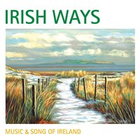 Irish Ways: Music & Song of Ireland — сборник