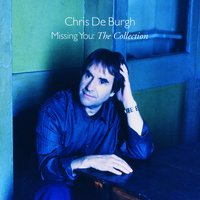 Missing You - The Collection — Chris De Burgh