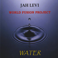 Water — Jah Levi World Fusion Project