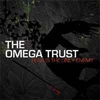 Fear Is The Only Enemy — The Omega Trust
