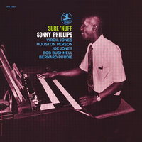 Sure 'Nuff — Joe Jones, Bernard Purdie, Houston Person, Sonny Phillips, Virgil Jones, Bob Bushnell