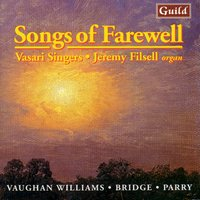 Vaughan Williams: Mass in G Minor - Bridge: A Prayer - Parry: Songs of Farewell — Ralph Vaughan Williams, Jeremy Backhouse, Vasari Singers, Jeremy Filsell, Frank Bridge, Sir Charles Hubert Hasting Parry