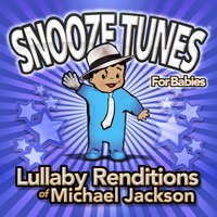 Lullaby Renditions of Michael Jackson — Snooze Tunes (for Babies)